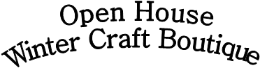 Open House  Winter Craft Boutique